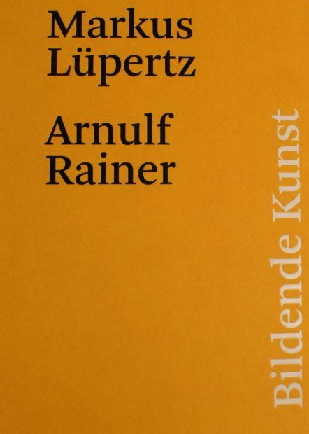 Markus Lüpertz Arnulf Rainer Ausstellungskatalog Bildende Kunst