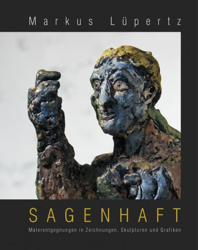 Ausstellungskatalog: Markus Lüpertz. Sagenhaft