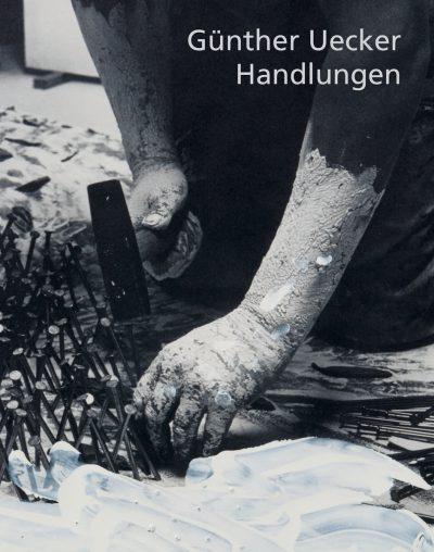 Ausstellungskatalog: Günther Uecker. Handlungen
