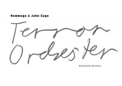 Ausstellungskatalog: Hommage à John Cage. Terrororchester