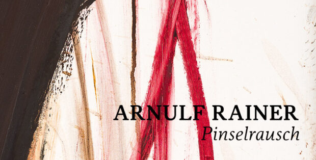 Ausstellung Arnulf Rainer Pinselrausch